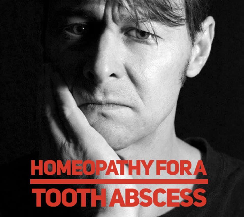 Homeopathy helps that Tooth Abscess!