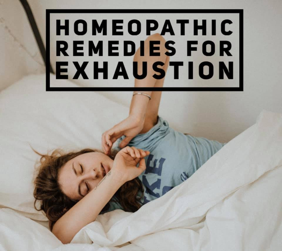 Homeopathy for exhaustion, mental or physical