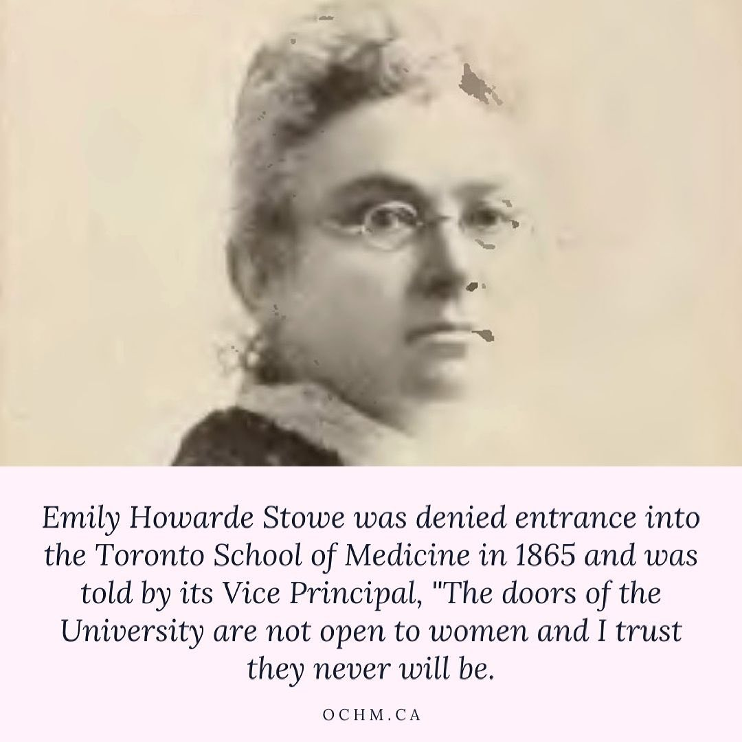Unable to study medicine in Canada, Emily Stowe earned her degree in the United States